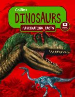 Dinosaurs : fascinating facts.