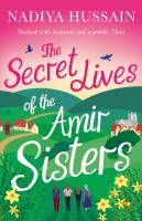 The Secret Lives of the Amir Sisters : From Bake Off Winner to Bestselling Novelist