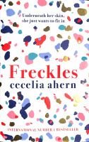 Freckles - PUBLICATION TO BE RELEASED SEPTEMBER 2021