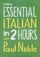 Essential Italian In 2 Hours With Paul Noble (English And Italian Edition)
