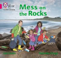 "Collins Big Cat Phonics For Letters And Sounds &́#x80;"" Mess On The Rocks: Band 1B/Pink B"