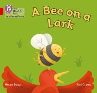 """Collins Big Cat Phonics For Letters And Sounds &́#x80;"""" A Bee On A Lark: Band 2B/Red B"""