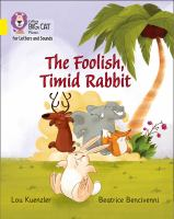 "Collins Big Cat Phonics For Letters And Sounds &́#x80;"" The Foolish, Timid Rabbit: Band 3/Yellow"