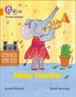 "Collins Big Cat Phonics For Letters And Sounds &́#x80;"" Noisy Neesha: Band 6/Orange"