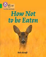 """Collins Big Cat Phonics For Letters And Sounds &́#x80;"""" How Not To Be Eaten: Band 5/Green"""