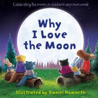 Why I Love the Moon.
