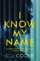 I Know My Name: A Stunning Psychological Thriller