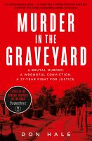 Murder in the graveyard : a brutal murder, a wrongful conviction, a 27-year fight for justice