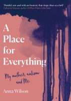 A place for everything : my mother, autism and me
