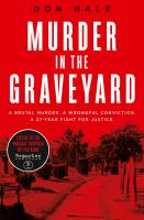 Murder in the graveyard : a brutal murder. A wrongful conviction. A 27-year fight for justice