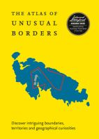 Media Cover for Atlas of Unusual Borders: Discover intriguing boundaries, territories and geogra
