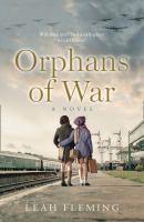 Orphans of war : a novel