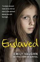 Enslaved : my true story of survival