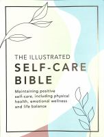 Illustrated Self-care Bible: Maintaining Positive Self-care