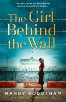 The girl behind the wall : a novel