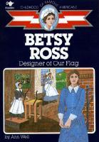 Betsy Ross, Designer of Our Flag