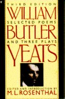 Selected Poems and Three Plays of William Butler Yeats