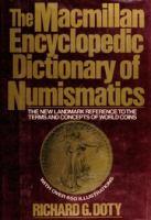 The Macmillan Encyclopedic Dictionary of Numismatics