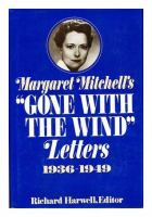 Margaret Mitchell's Gone With the Wind Letters, 1936-1949