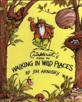 Crinkleroot's Guide to Walking in Wild Places
