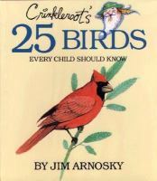 Crinkleroot's 25 Birds Every Child Should Know