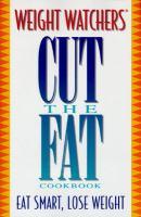 Weight Watchers Cut the Fat! Cookbook