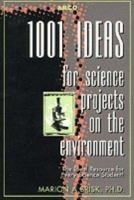 1,001 Ideas for Science Projects on the Environment
