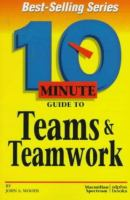 10 Minute Guide to Teams and Teamwork