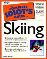 The Complete Idiot's Guide to Skiing