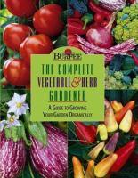 Burpee, the Complete Vegetable & Herb Gardener