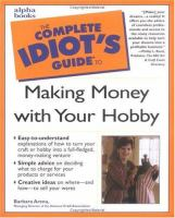 The Complete Idiot's Guide to Making Money With your Hobby