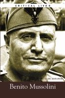 The Life and Work of Benito Mussolini