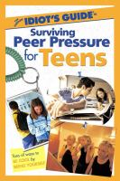 The Complete Idiot's Guide to Peer Pressure for Teens