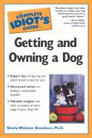 The Complete Idiot's Guide to Getting and Owning A Dog