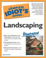 The Complete Idiot's Guide to Landscaping Illustrated