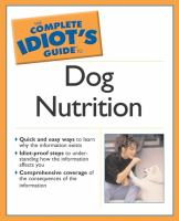The Complete Idiot's Guide to Dog Health and Nutrition