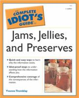 The Complete Idiot's Guide to Jams, Jellies, and Preserves