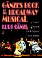 Gänzl's Book of the Broadway Musical