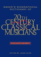 Baker's Biographical Dictionary of Twentieth-century Classical Musicians