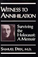 Witness to Annihilation