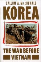 Korea, the War Before Vietnam
