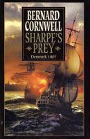 Sharpe's Prey : Richard Sharpe and the Expedition to Copenhagen, 1807