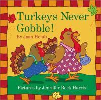 Turkeys Never Gobble!