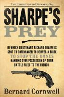 Sharpe's Prey : Richard Sharpe and the Expedition to Copenhagen, 1807