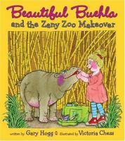 Beautiful Buehla and the Zany Zoo Makeover