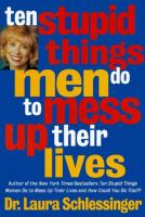 Ten Stupid Things Men Do to Mess up Their Lives