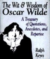 The Wit & Wisdom of Oscar Wilde