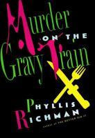 Murder on the Gravy Train / Phyllis Richman
