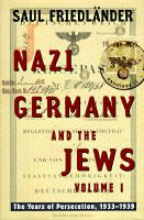 Nazi Germany and the Jews, Volume I