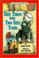 Silly Times With Two Silly Trolls